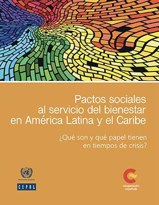 Pactos sociales al servicio del bienestar en América Latina y el Caribe: ¿qué son y qué papel tienen en tiempos de crisis? DICIEMBRE 2020|DOCUMENTOS DE PROYECTOS, ESTUDIOS E INVESTIGACIONES » DOCUMENTOS DE PROYECTOS